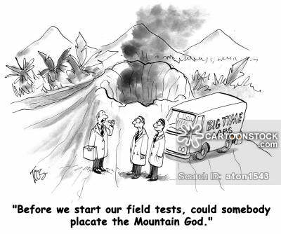 'Before we start our field tests, could somebody placate the Mountain God.'